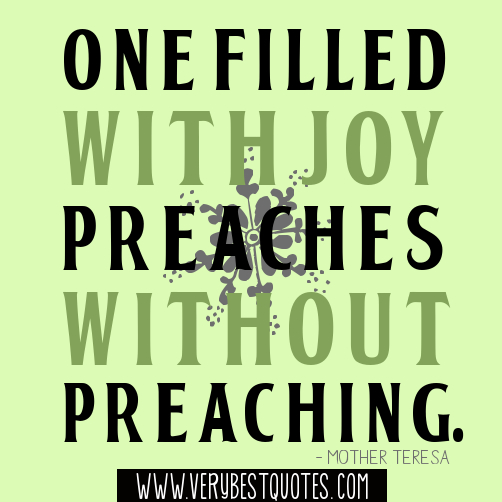 One-filled-with-joy-preaches-without-preaching.―-Mother-Teresa-Quotes