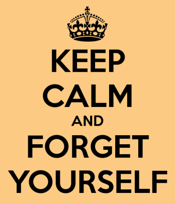keep-calm-and-forget-yourself-2